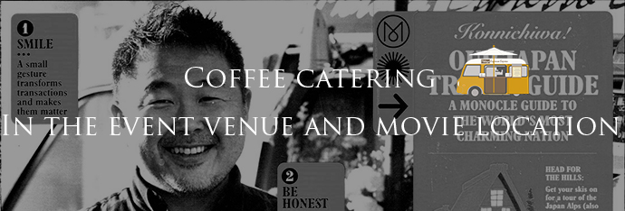 Coffee catering In the event venue and movie location